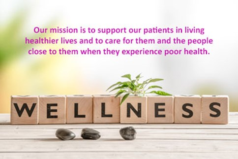 Our mission is to support our patients in living healthier lives and to care for them and the people close to them when they experience poor health.